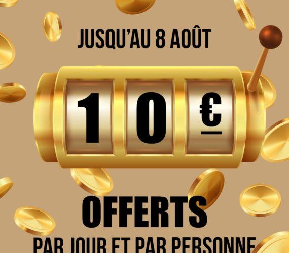 10€ OFFERTS PAR JOUR ET PAR PERSONNE
